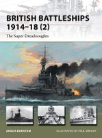Vanguard: British Battleships 1914-18 (2) The Super Dreadnoughts Osprey Books