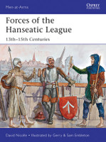 Men at Arms: Forces of the Hanseatic League 13th-15th Centuries Osprey Books