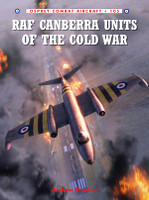 Combat Aircraft: RAF Canberra Units of the Cold War Osprey Books