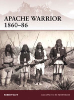 Warrior: Apache Warrior 1860-86 Osprey Books