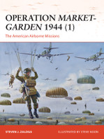 Campaign: Operation Market-Garden 1944 (1) The American Airborne Missions Osprey Books