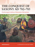 Campaign: The Conquest of Saxony 782-785AD Charlemagnes's Defeat of Widukind of Westphailia Osprey Books