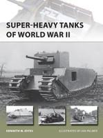 Vanguard: Super-Heavy Tanks of WWII Osprey Books
