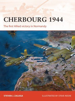 Campaign: Cherbourg 1944 The First Allied Victory in Normandy Osprey Books