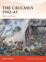 Campaign: The Caucasus 1942-43 Keist's Race for Oil Osprey Books