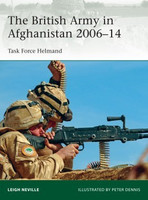 Elite: The British Army in Afghanistan 2006-14 Task Force Helmand Osprey Books