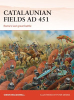 Campaign: Catalaunian Fields AD451 Rome's Last Great Battle Osprey Books