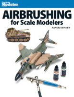 Airbrushing for Scale Modelers Kalmbach Books