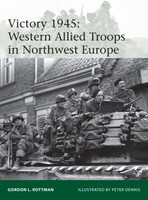 Elite: Victory 1945 Western Allied Troops in Northwest Europe Osprey Books