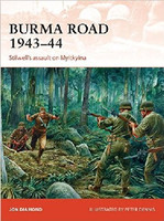 Campaign: Burma Road 1943-44 Stilwell's Assault on Myitkyina Osprey Books
