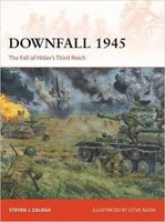 Campaign: Downfall 1945 The Fall of Hitler's Third Reich Osprey Books