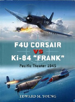 Duel: F4U Corsair vs Ki84 Frank Pacific Theater 1945 Osprey Books