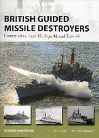 Vanguard: British Guided Missile Destroyers County-Class, Type 82, Type 42 & Type 45 Osprey Books