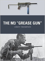 Weapon: M3 Grease Gun Osprey Books