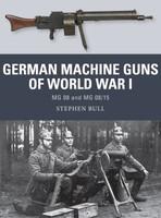 Weapon: German Machine Guns of WWI MG08 & MG08/15 Osprey Books