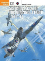 Aircraft of the Aces: Spitfire Aces of the Channel front 1941-43 Osprey Books