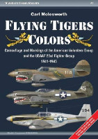Warplane Color Gallery 1: Flying Tigers Colors Camouflage & Markings of the American Volunteer Group & the USAAF 23rd Fighter Group 1941-1945 Casemate Books