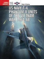 Combat Aircraft: US Navy F-4 Phantom II Units of the Vietnam War 1964-68 Osprey Books