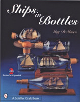 Ships in Bottles: Step-by-Step Project Guide Book Schiffer