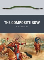Weapon: Composite Bow Osprey Books