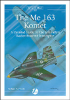 Airframe Album 10: The Me 163 Komet Valiant Wings Books