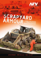 Scrapyard Armour: Modelling Scenes From A Russian Armour Scrapyard AFV Modeller Publications