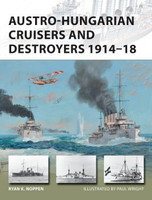 Vanguard: Austro-Hungarian Cruisers & Destroyers 1914-18 Osprey Books