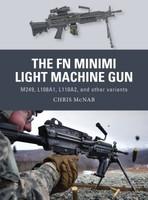 Weapon: FN Minimi Light Machine Gun M249, L108A1, L110A2 & other variants Osprey Books