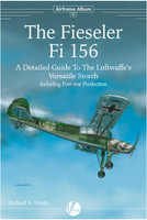 Airframe Album 10: The Fieseler Fi156 Valiant Wings Publishing
