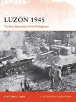 Campaign: Luzon 1945 The Final Liberation of the Philippines Elite: World War II German Motorized Infantry & Panzergrenadiers Vanguard: British Destroyers 1939-45 Pre-War Classes