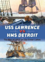 Duel: USS Lawrence vs HMS Detroit The War of 1812 on the Great Lakes Osprey Publishing