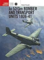 Combat Aircraft: Ju52/3 Bomber & Transport Units 1936-41 Osprey Publishing
