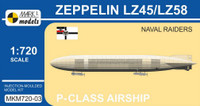 Zeppelin LZ45/LZ58 Naval Raiders P-Class German Airship 1/720 MARK I Models