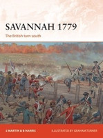 Campaign: Savannah 1779 The British Turn South Osprey Publishing