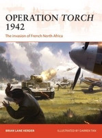 Campaign: Operation Torch 1942 The Invasion of French North Africa Osprey Publishing