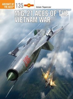 Aircraft of the Aces: MiG21 Aces of the Vietnam War Osprey Publishing
