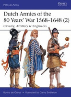 Men at Arms: Dutch Armies of the 80 Years War 1568-1648 (2) Cavalry, Artillery & Engineers Osprey Publishing