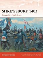 Campaign: Shrewsbury 1403 Struggle for a Fragile Crown Osprey Publishing