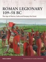 Warrior: Roman Legionary 109-58BC The Age of Marius, Sulla & Pompey the Great Osprey Publishing