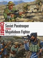 Combat: Soviet Paratrooper vs Mujahideen Fighter Afghanistan 1979-89 Osprey Publishing