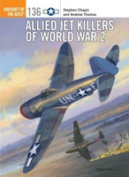 Aircraft of the Aces: Allied Jet Killers of World War II Osprey Books