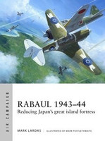 Air Campaign: Rabaul 1943-44 Reducing Japan's Great Island Fortress Osprey Books