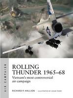 Air Campaign: Rolling Thunder 1965-68 Johnson's Air War over Vietnam Osprey Books