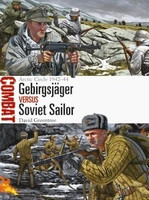 Combat: Gebirgsjager vs Soviet Sailor Arctic Circle 1942-44 Osprey Books
