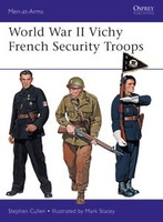 Men at Arms: World War II Vichy French Security Troops Osprey Books