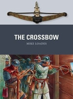 Weapon: Crossbow Osprey Books