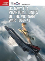 Combat Aircraft: US Navy F-4 Phantom II Units of the Vietnam War 1969-73 Osprey Books