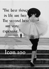 """""""The best things in life are free the second best are very expensive"""""""