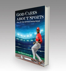 God Cares About Sports: Your 30-Day Spiritual Training Manual