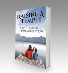 Raising A Temple: A Mother's Guide To Raising Godly Kids